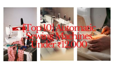 [Top 10] Automatic Sewing Machines Under ₹12,000( ͡° ͜ʖ ͡°)