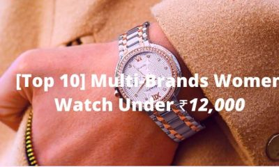 [Top 10] Multi-Brands Women Watch Under ₹12,000