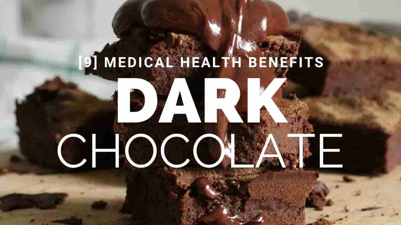 [9Medical] Health Benefits Of Dark Chocolate [Check Out]