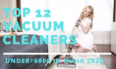 [Top 12] Vacuum Cleaners under ₹6000 In India: 2020