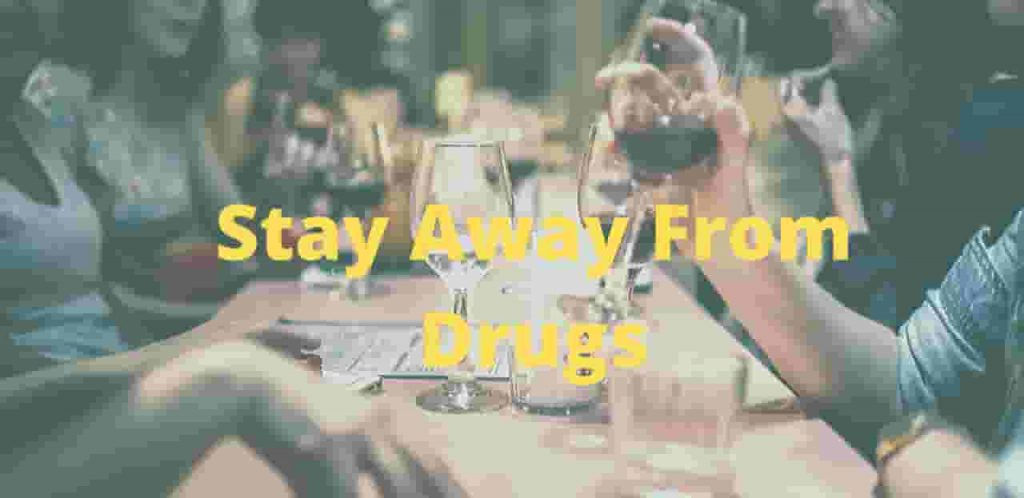 Keep Yourself Away From Drugs