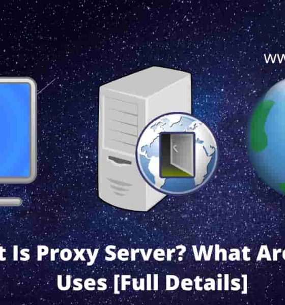 What Is Proxy Server? ( ͡° ͜ʖ ͡°) What Are Their Uses [Full Details]