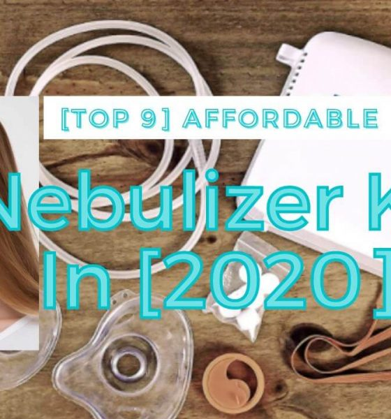 [Top 7] Highly Recommended Affordable Nebulizer Kit In [2020]