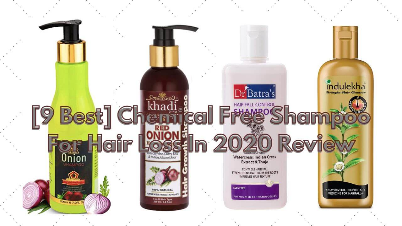 [9 Best] Chemical Free Shampoo For Hair Fall In 2020 Review
