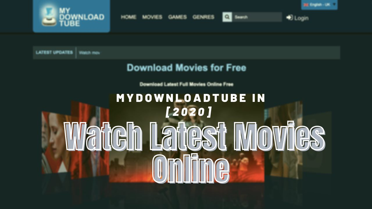 MyDownloadTube In [2020] Watch Movies Online [Latest News]